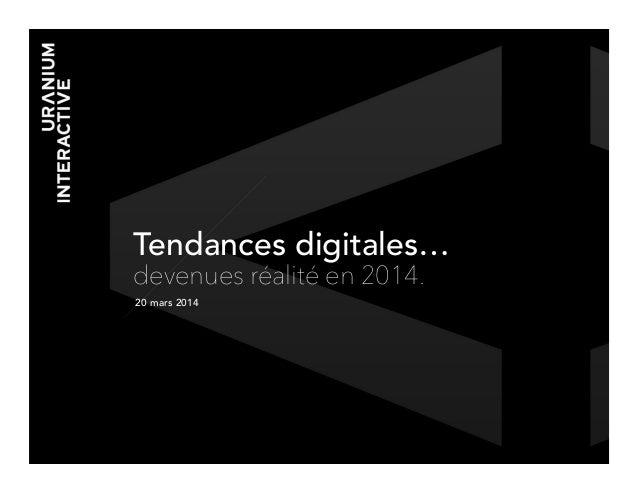 Tendances digitales… devenues réalité en 2014. 20 mars 2014