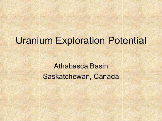 Uranium Exploration Potential Athabasca Basin Saskatchewan, Canada