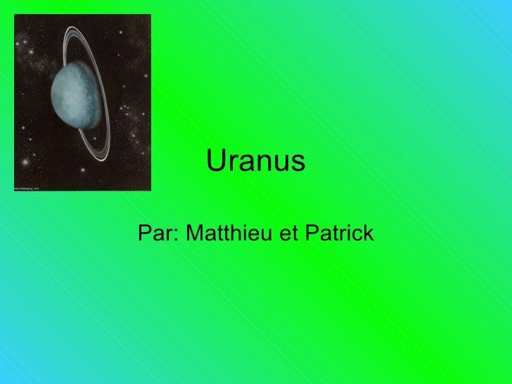 Uranus Par: Matthieu et Patrick