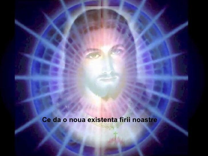Invierea e un act divin Ce da o noua existenta firii noastre