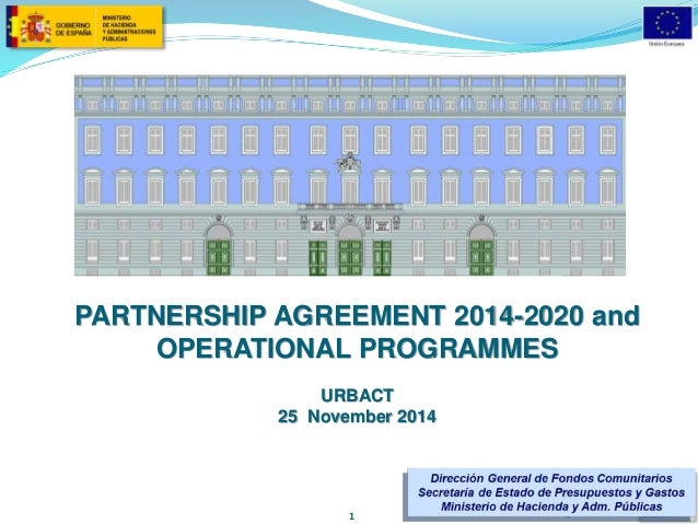 PARTNERSHIP AGREEMENT 2014-2020 and  OPERATIONAL PROGRAMMES  URBACT  25 November 2014  1