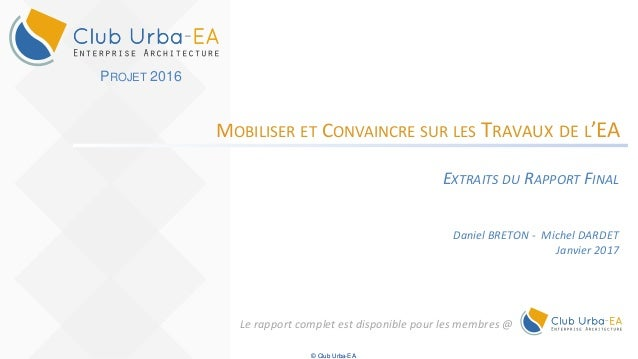 © Club Urba-EA MOBILISER ET CONVAINCRE SUR LES TRAVAUX DE L'EA EXTRAITS DU RAPPORT FINAL Daniel BRETON - Michel DARDET Jan...