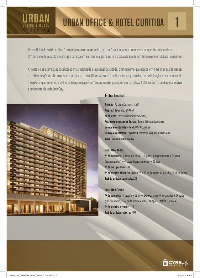 URBAN OFFICE & HOTEL CURITIBA 1O F F I C E & H OTE L Ficha Técnica Urban Office & Hotel Curitiba é um projeto bem-conceitua...