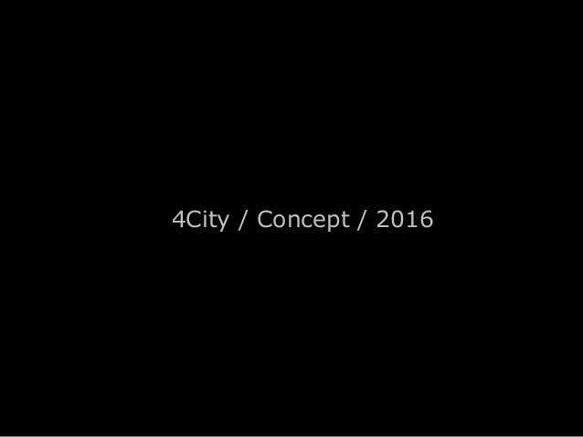 4City / Concept / 2016