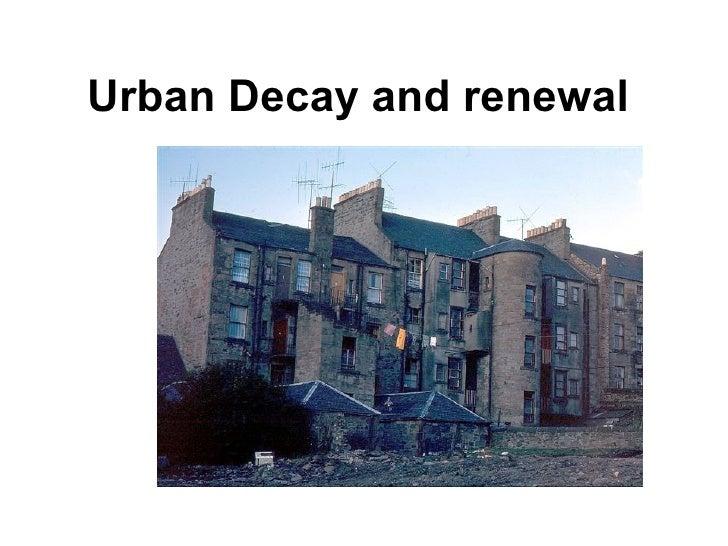 Urban Decay and renewal