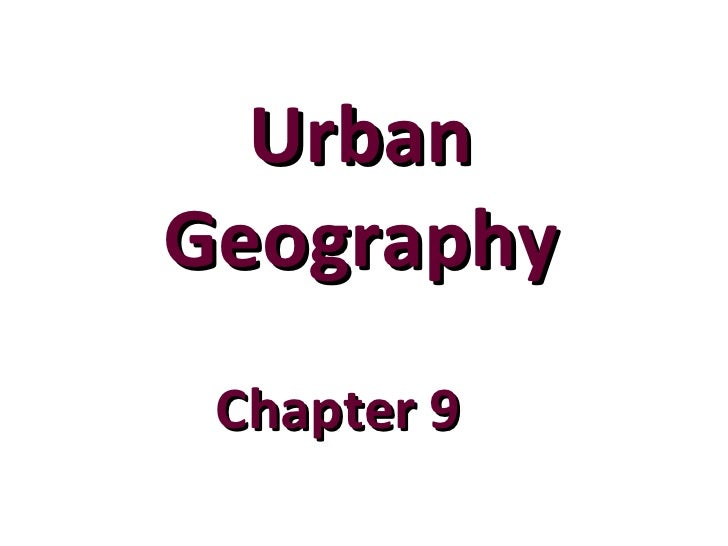 UrbanGeography Chapter 9