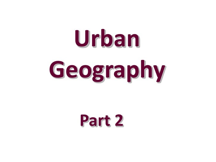 UrbanGeography  Part 2