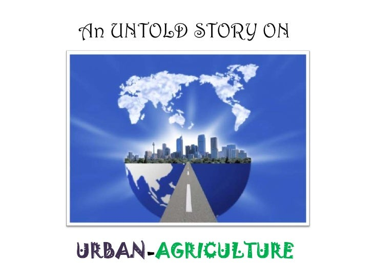 An UNTOLD STORY ON<br />URBAN-AGRICULTURE<br />