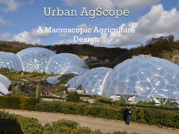 A Macroscopic Agriculture        Design