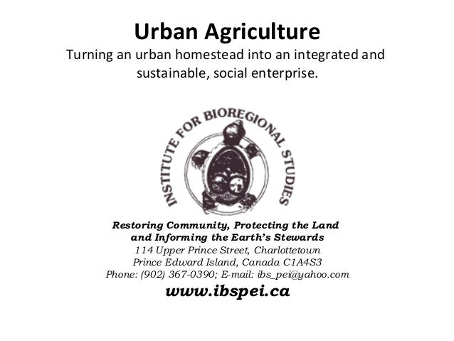Urban AgricultureTurning an urban homestead into an integrated and           sustainable, social enterprise.      Restorin...