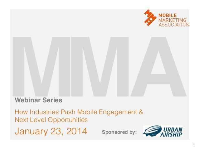 M! A! M! Webinar Series!  How Industries Push Mobile Engagement & Next Level Opportunities!  January 23, 2014!  Sponsored ...
