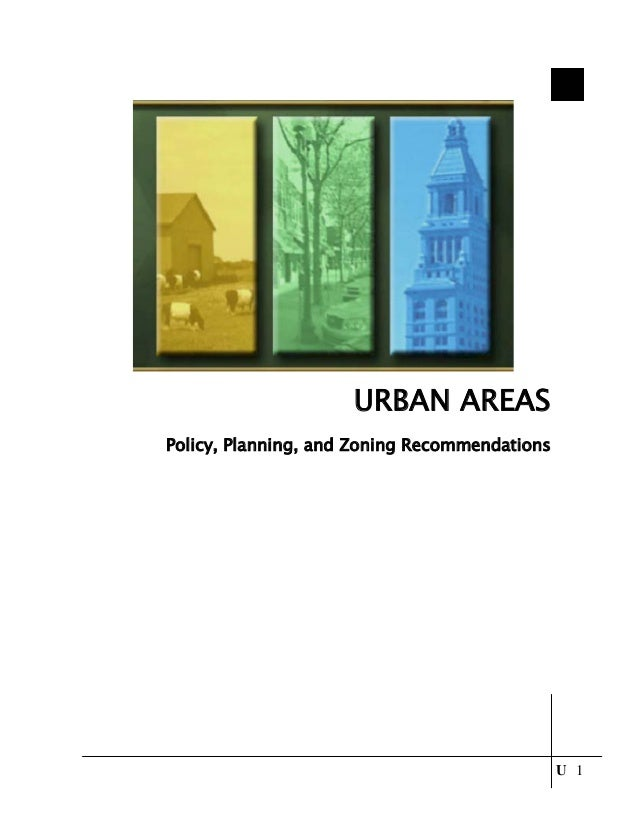 URBAN AREASPolicy, Planning, and Zoning Recommendations                                               U 1