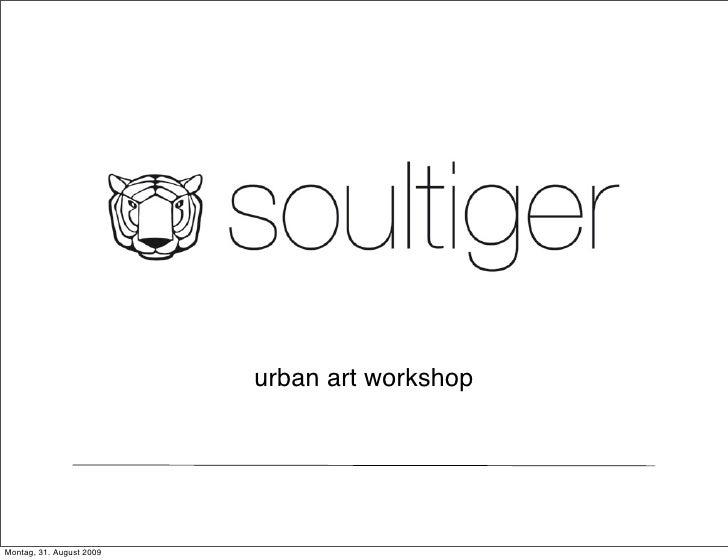 urban art workshop     Montag, 31. August 2009
