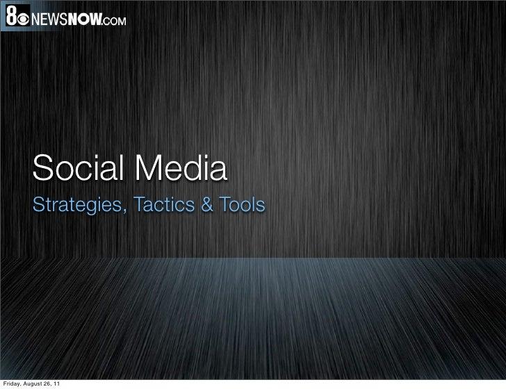Social Media          Strategies, Tactics & ToolsFriday, August 26, 11