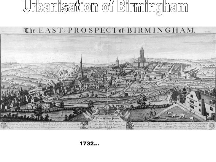 Urbanisation of Birmingham 1732…