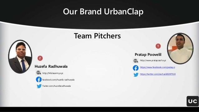 Our Brand UrbanClap 2 1 Pratap Poovelil http://www.pratapzach.xyz https://www.facebook.com/pratap.z https://twitter.com/za...