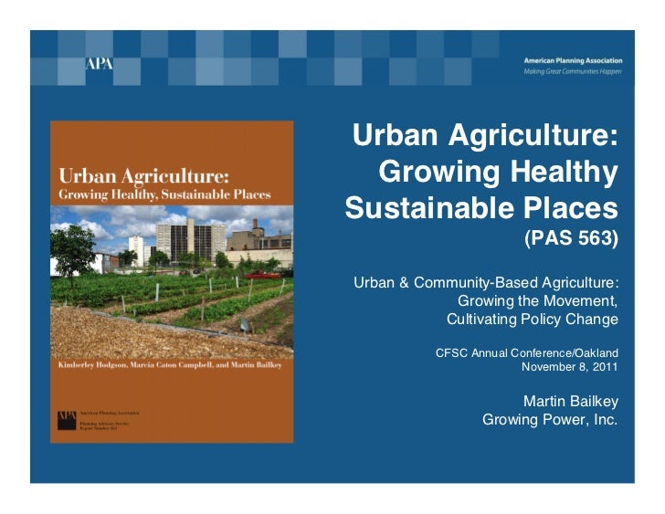 Urban Agriculture:  Growing HealthySustainable Places                         (PAS 563)Urban & Community-Based Agriculture...