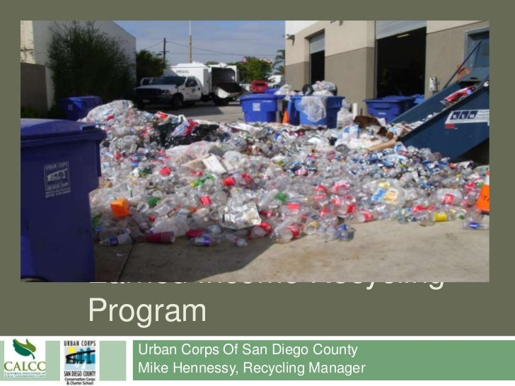 Earned Income RecyclingProgram   Urban Corps Of San Diego County   Mike Hennessy, Recycling Manager