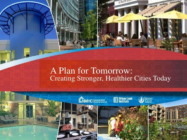 A Plan for Tomorrow: Creating Stronger, Healthier Cities Today