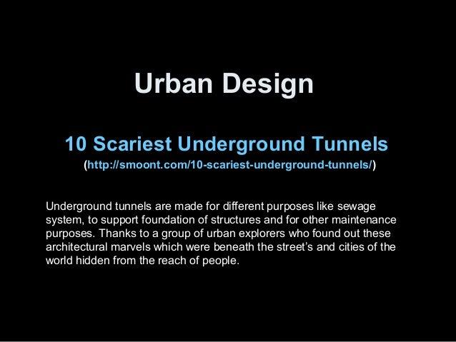 Urban Design 10 Scariest Underground Tunnels (http://smoont.com/10-scariest-underground-tunnels/) Underground tunnels are ...