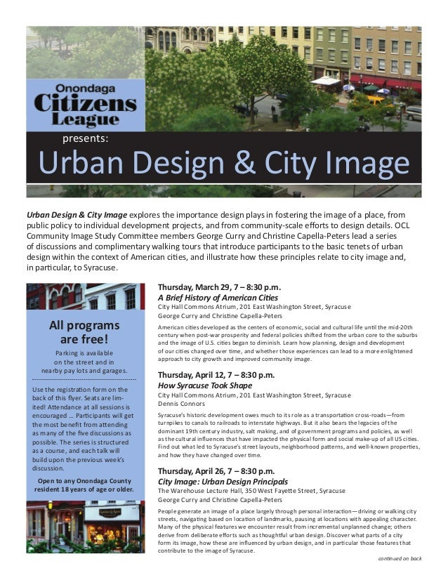 presents: Urban Design & City Image Urban Design & City Image explores the importance design plays in fostering the image ...