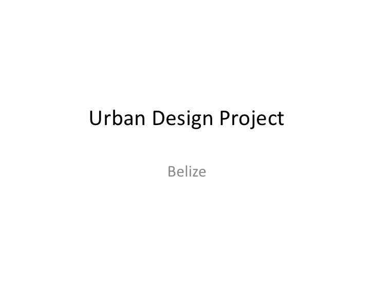 Urban Design Project<br />Belize<br />