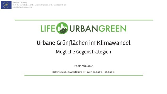 LIFE URBANGREEN With the contribution of the LIFE Programme of the European Union (LIFE17 CCA/ITA/000079) Urbane Grünfläch...
