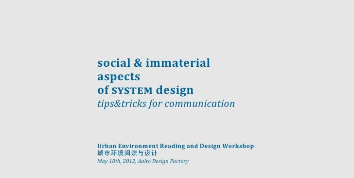 social & immaterialaspectsof system designtips&tricks for communicationUrban Environment Reading and Design Workshop城市环境阅读...