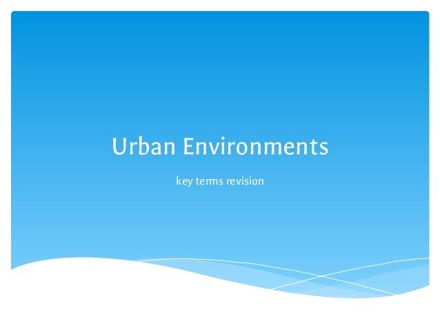 Urban Environments key terms revision