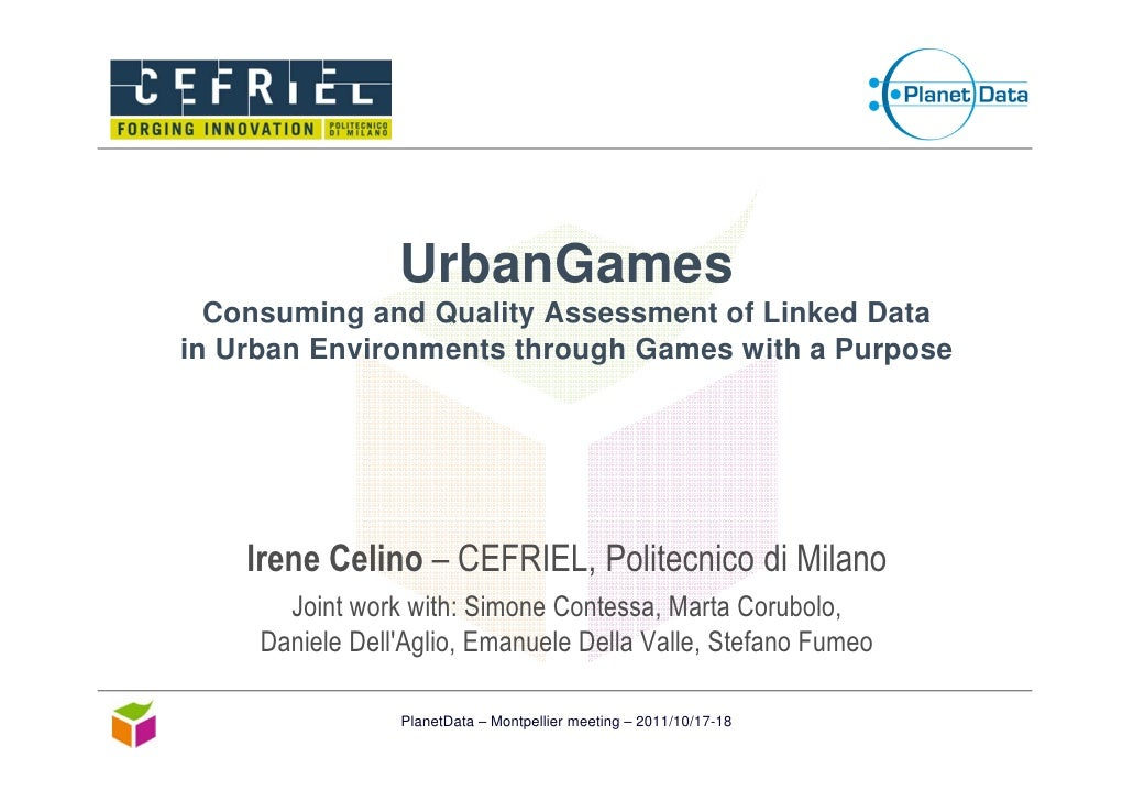 UrbanGames  Consuming and Quality Assessment of Linked Datain Urban Environments through Games with a Purpose    Irene Cel...