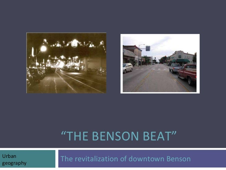 """THE BENSON BEAT"" The revitalization of downtown Benson Urban geography"