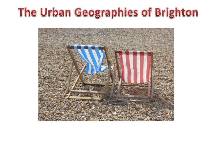 What processes help establish an urban area?   How does land use change within Brighton?    How has Brighton changed over ...