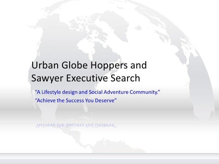 Urban Globe Hoppers and Sawyer Executive Search