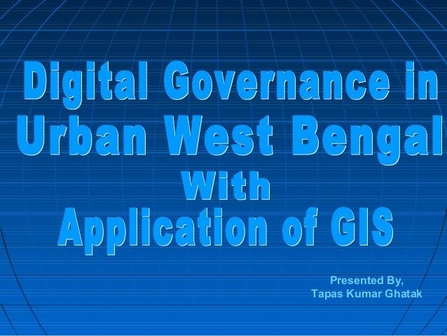 Presented By, Tapas Kumar Ghatak