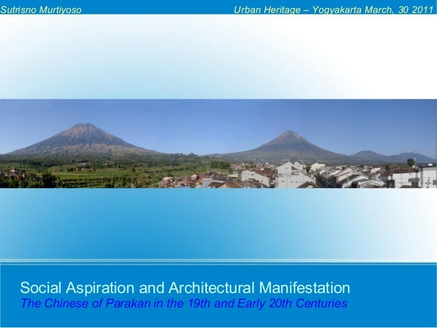Social Aspiration and Architectural Manifestation The Chinese of Parakan in the 19th and Early 20th Centuries Sutrisno Mur...