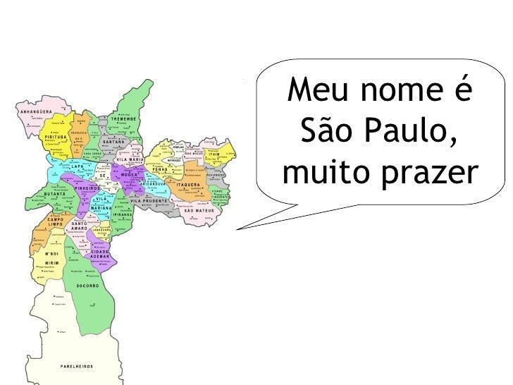 Meu nome é São Paulo, muito prazer