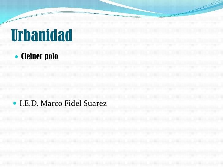 Urbanidad Cleiner polo I.E.D. Marco Fidel Suarez
