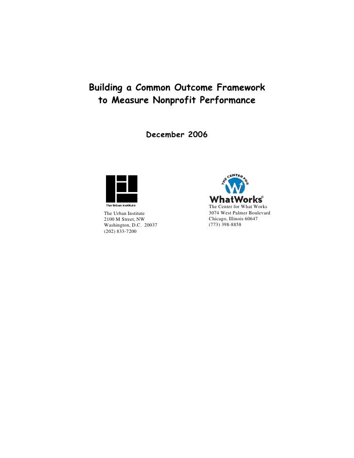 Building a Common Outcome Framework  to Measure Nonprofit Performance                    December 2006                    ...