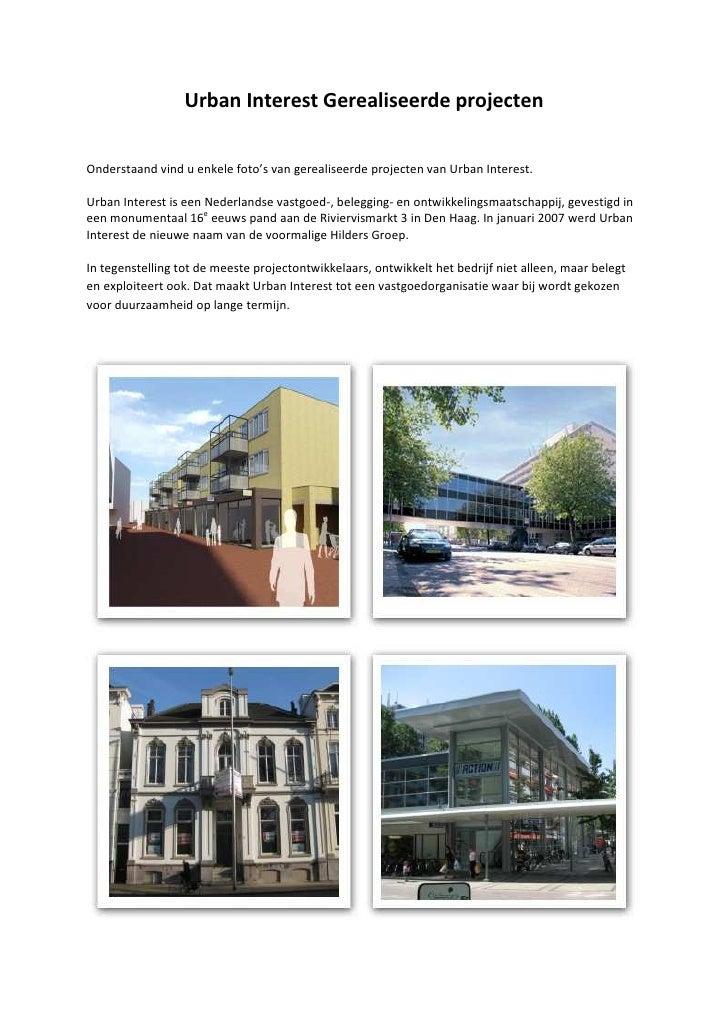 Urban Interest Gerealiseerde projectenOnderstaand vind u enkele foto's van gerealiseerde projecten van Urban Interest.Urba...
