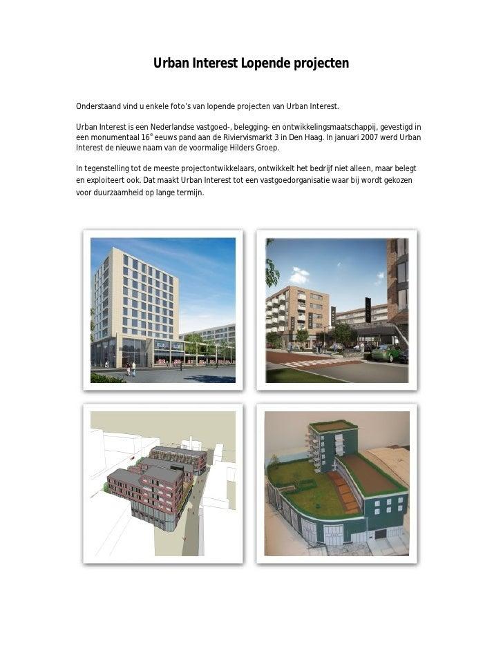 Urban Interest Lopende projectenOnderstaand vind u enkele foto's van lopende projecten van Urban Interest.Urban Interest i...