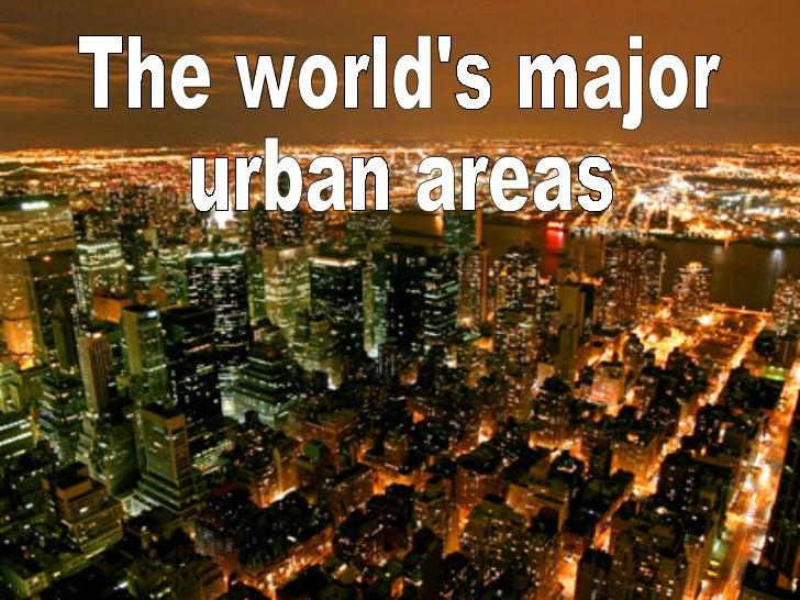 The world's major urban areas