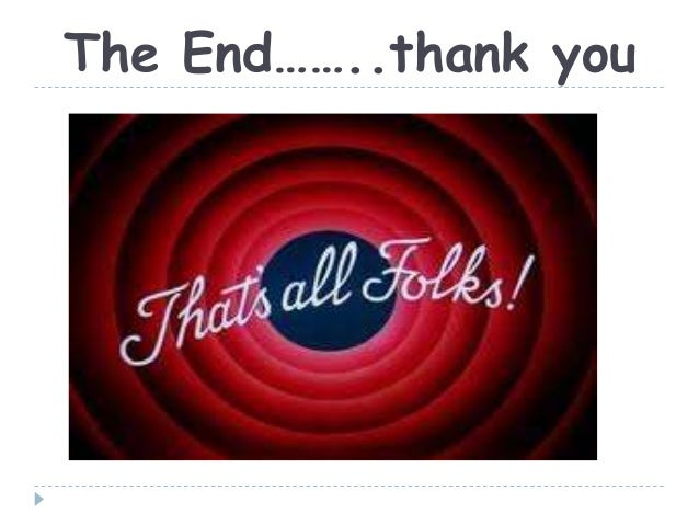 The End……..thank you