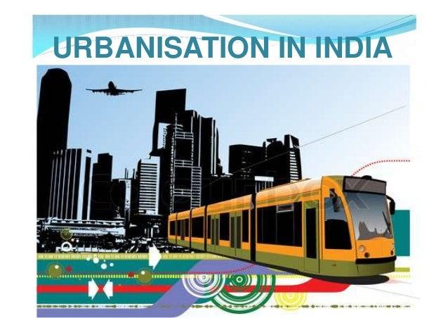 URBANISATION IN INDIA