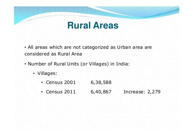 Rural Areas• All areas which are not categorized as Urban area areconsidered as Rural Area• Number of Rural Units (or Vill...