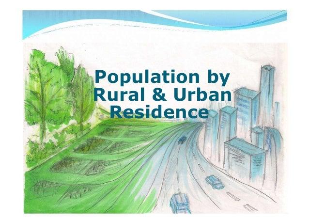 Population byRural & UrbanResidencePopulation byRural & UrbanResidence
