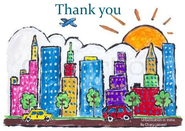 Thank youUrbanisation in IndiaBy Charu jaiswal