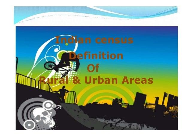 DefinitionRural & Urban AreasOfIndian census