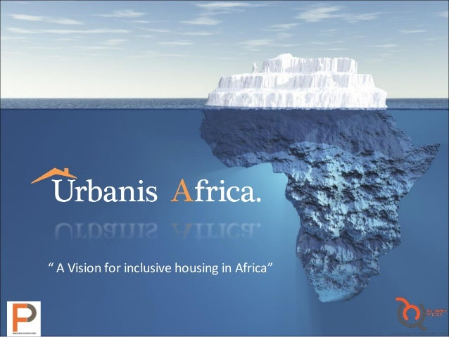 """ A Vision for inclusive housing in Africa"""