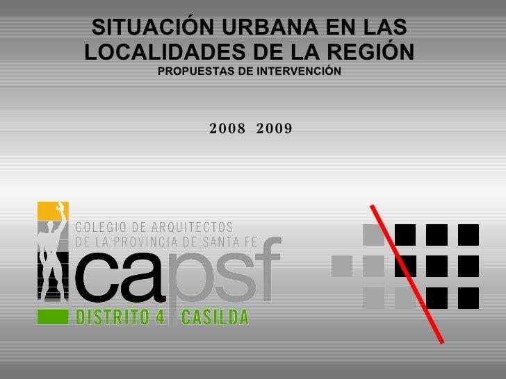SITUACIÓN URBANA EN LAS LOCALIDADES DE LA REGIÓN PROPUESTAS DE INTERVENCIÓN 2008  2009