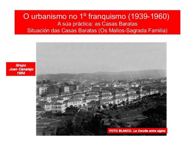 O urbanismo no franquismo (1939-1960) As vivendas sociais: o grupo María Pita (Labañou)